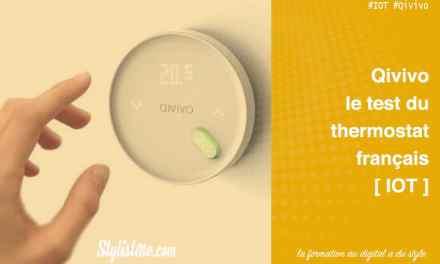 Qivivo thermostat connecté test et avis deuxième version