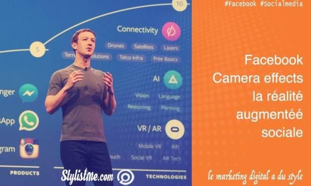 Facebook Camera effects la nouvelle plateforme pour les photos et vidéos