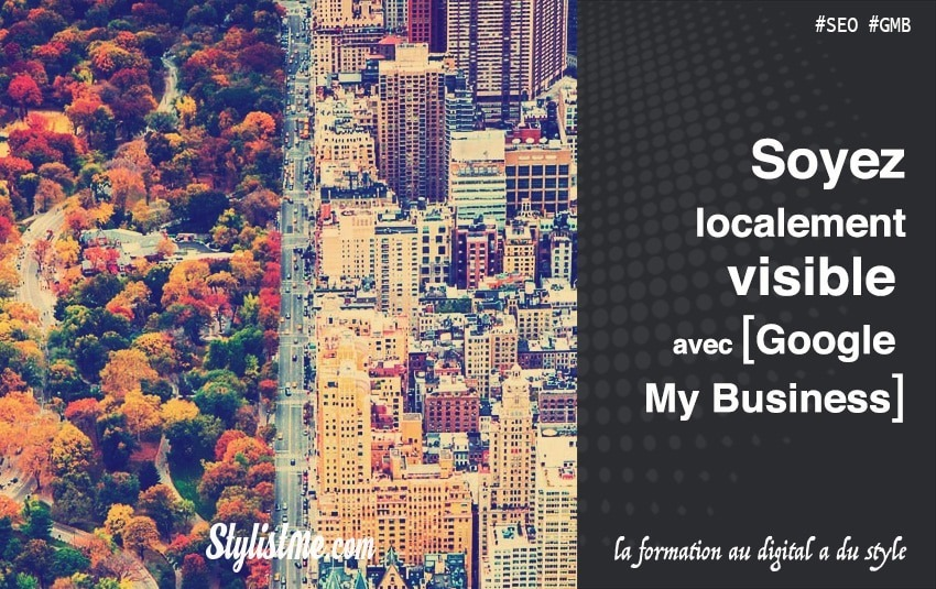 Comment avoir un bon référencement local sur Google My Business