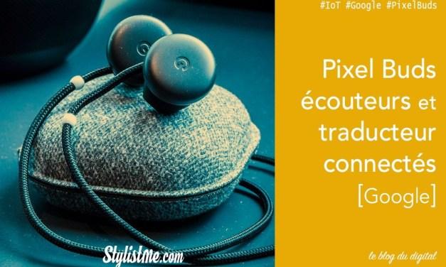 Google Pixel Buds : écouteurs traducteur connectés intelligents Test Avis
