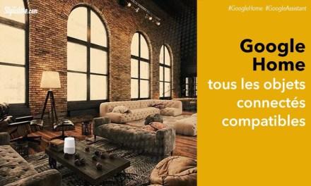 Google Home tous les objets compatibles et les applications
