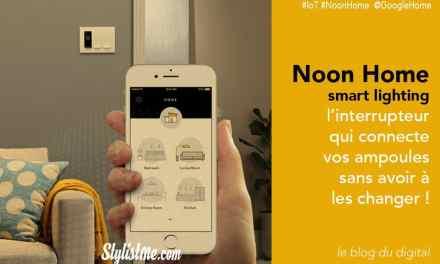 Noon Home smart avis test : tout votre éclairage connecté sans changer vos ampoules