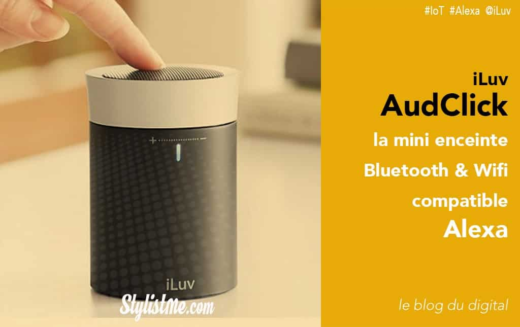 iLuv AudClick avis test enceinte connectée compatible Amazon Alexa