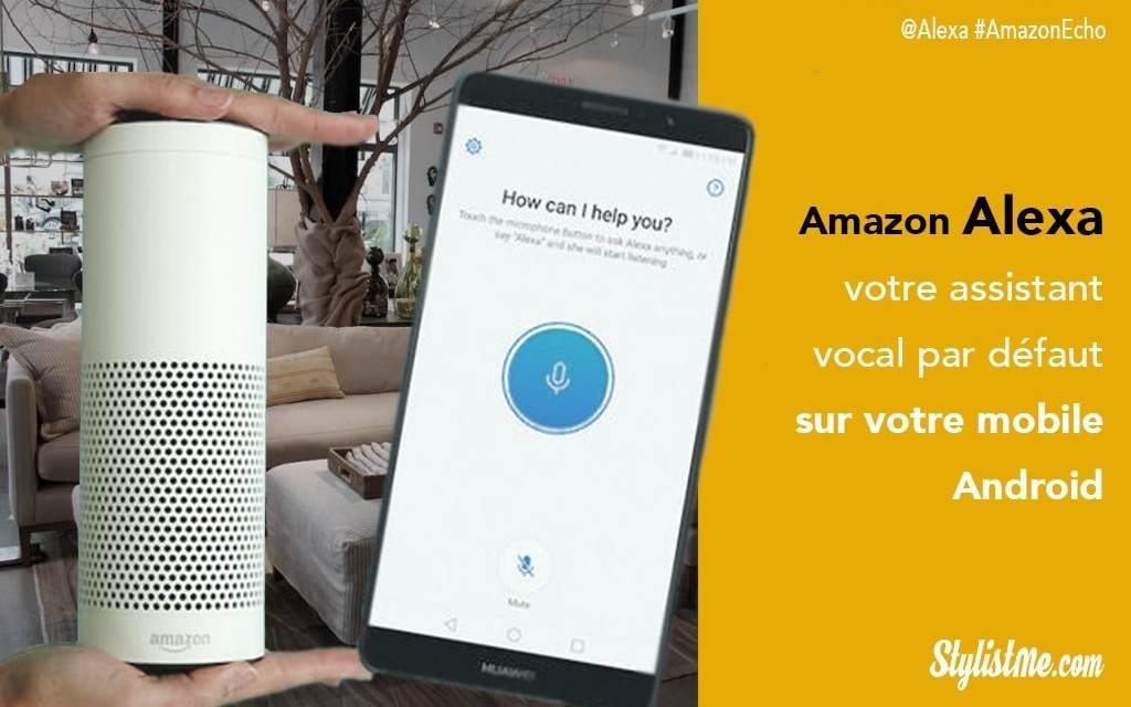 Amazon Alexa peut devenir votre assistant vocal par défaut sur Android