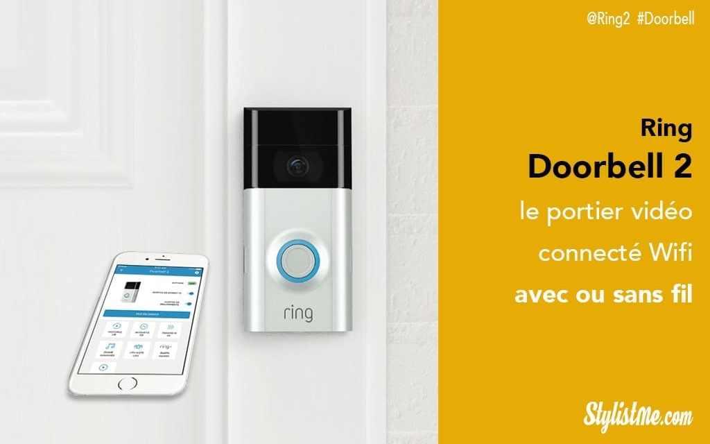 Ring Video Doorbell 2 test et avis un des meilleurs portier vidéo de 99 € à 234 €