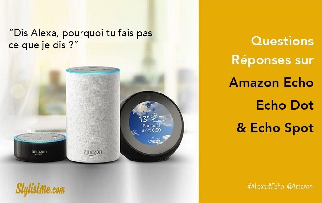 Questions R 233 Ponses Amazon Echo Echo Spot Et Echo Dot Alexa