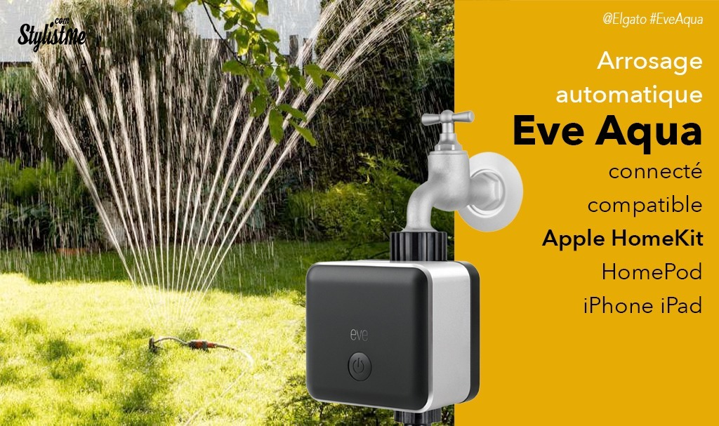 Eve Aqua test avis de l'arrosage connecté compatible HomePod d'Elgato
