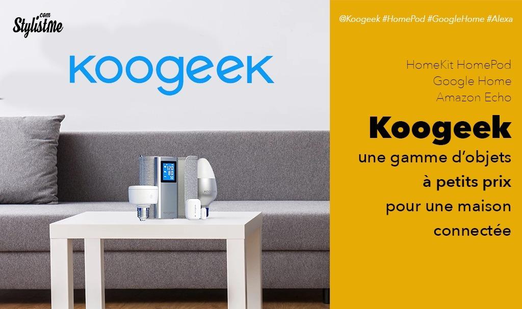 Koogeek avis test des objets connectés pour la maison