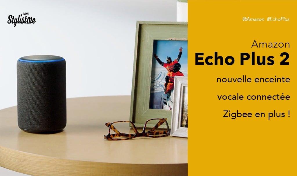 Amazon Echo Plus 2 avis test