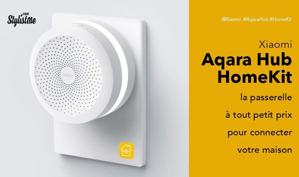 Aqara hub HomeKit pour connecter les objets pas chers de Xiaomi