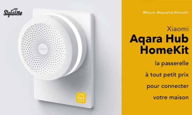 Aqara hub HomeKit pour connecter les objets Xiaomi