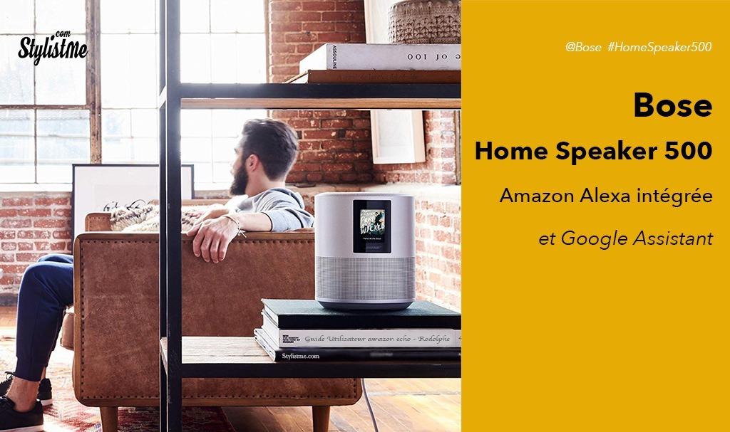 Bose Home Speaker 500 avis test de la nouvelle enceinte avec Alexa
