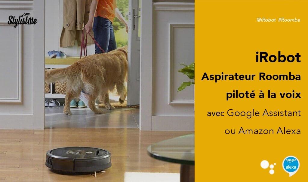 iRobot Roomba aspirateur connecté compatible Google Home et Alexa