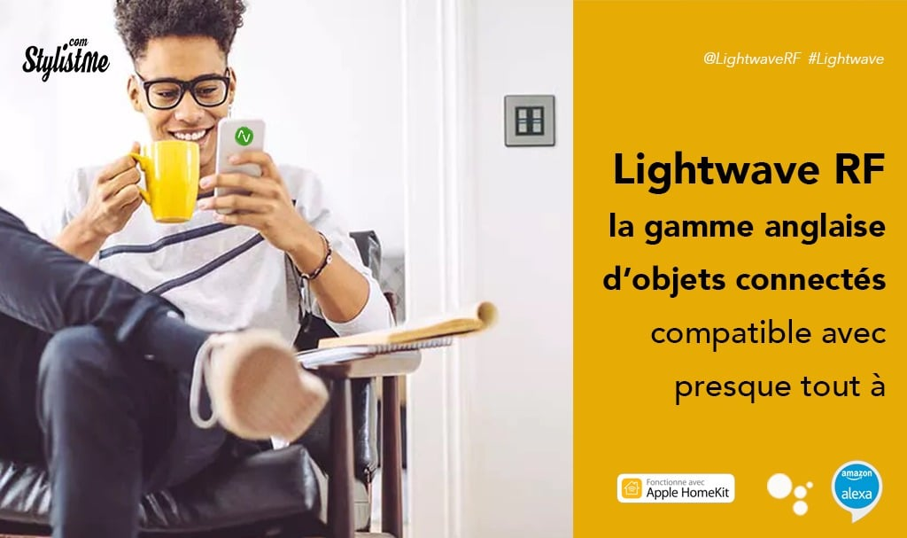 LightwaveRF avis test objets connectés compatibles HomeKit, Alexa et GA