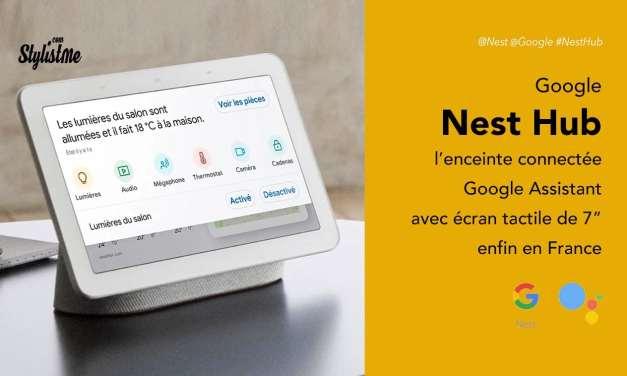 Nest Hub prix avis test avec écran tactile de 7″ enfin en France