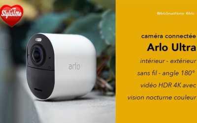 Arlo ultra avis prix test sortie : caméra de sécurité connectée sans fil 4K