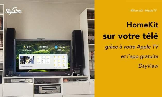 HomeKit sur votre télé avec Apple TV et l'app gratuite DayView [Tuto]