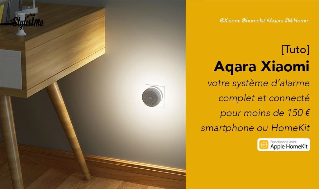 Système d'alarme HomeKit pas cher Aqara Mi Home de Xiaomi [Tuto]