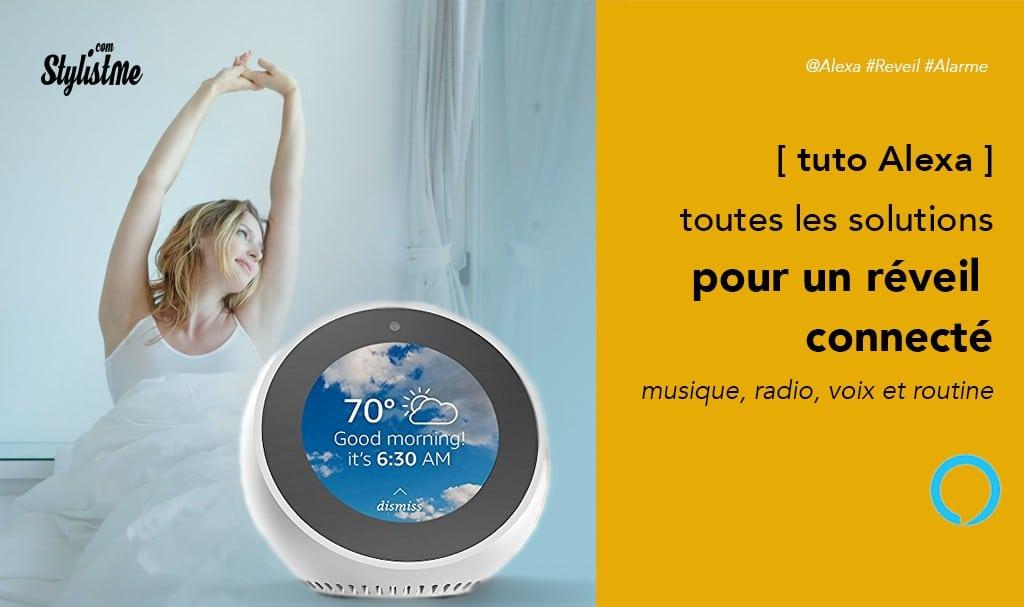 Alexa réveil avec radio ou musique, voix ou routine Amazon Echo ou App [tuto]