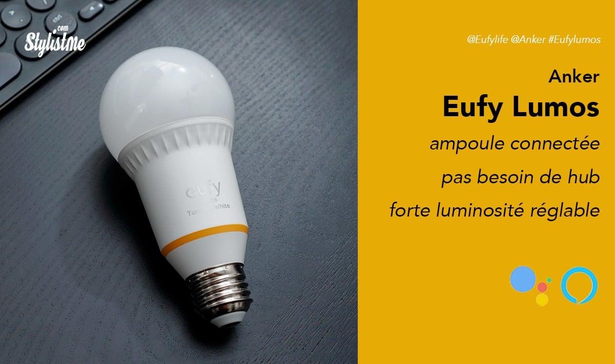 Eufy Lumos prix avis test ampoule connectée sans hub