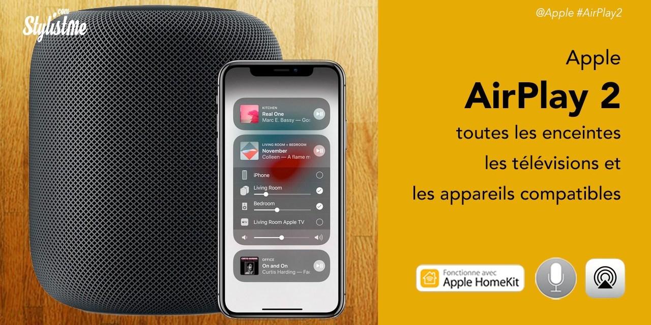 Compatible AirPlay 2 tous les appareils : sources, enceintes, télévisions