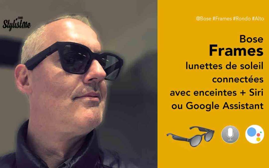 Bose Frames prix avis test lunettes de soleil avec enceintes connectées