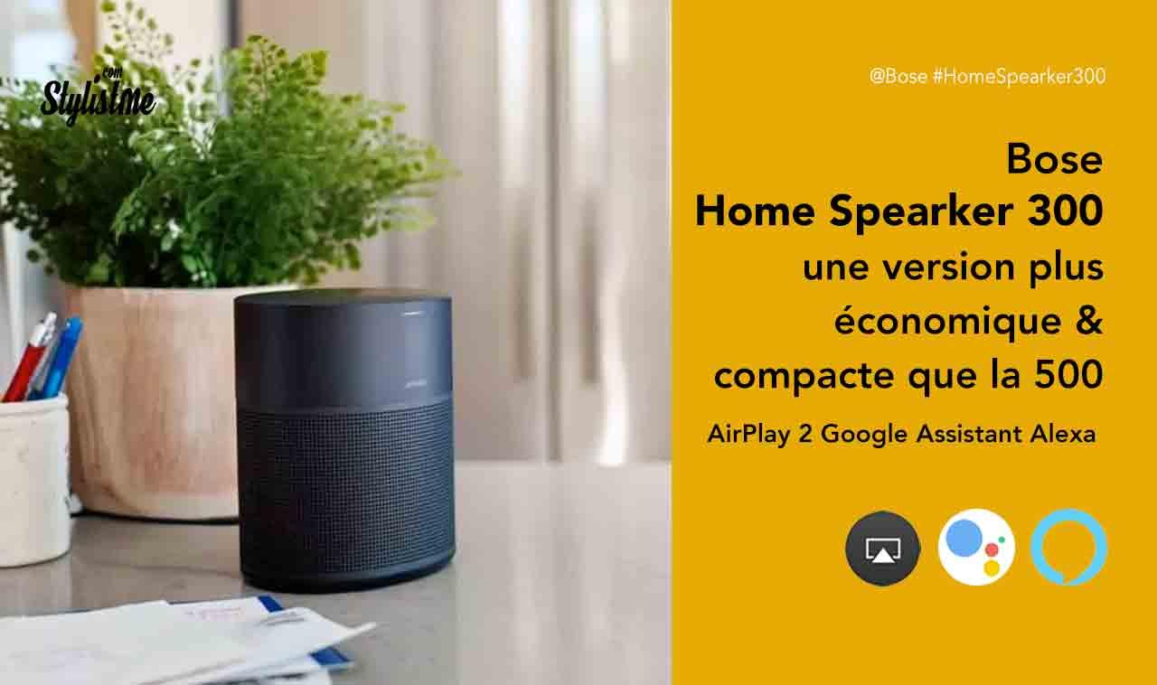 Bose Home Speaker 300 prix avis enceinte Alexa Google Assistant