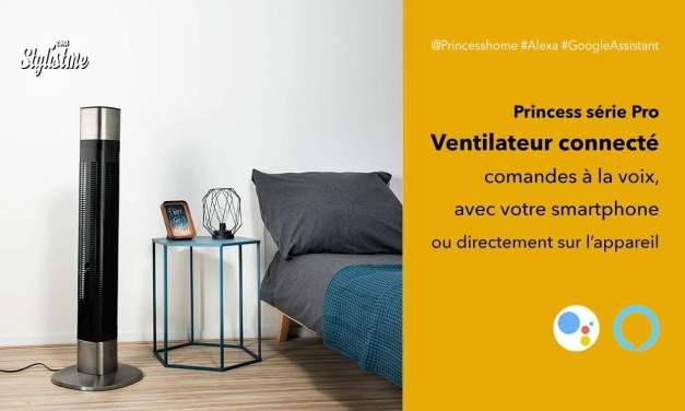 Ventilateur connecté Princess Pro compatible Google Home et Amazon Echo