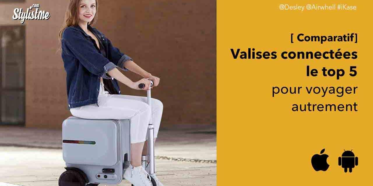 Comparatif Valise connectée pour voyager plus facilement et en sécurité