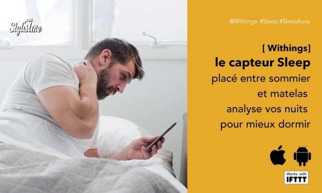 Withings Sleep avis test prix : le capteur qui améliore votre sommeil