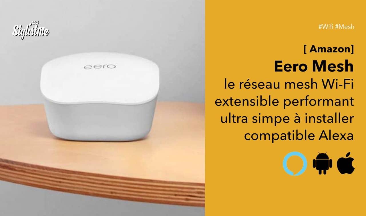 Eero Mesh avis prix test du réseau Wi-Fi Mesh d'Amazon