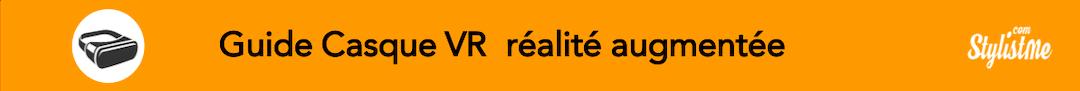 Guide casque VR comparatif réalité augmentée