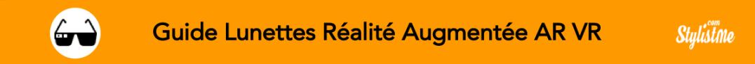 meilleures Lunettes connectées VR AR comparatif guide