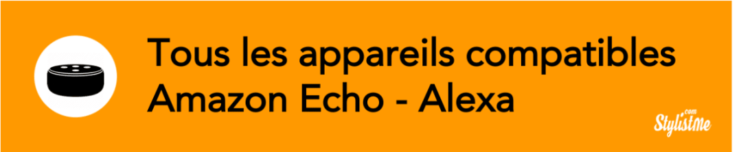 appareils compatibles Alexa Amazon Echo