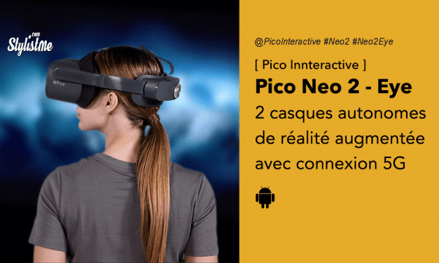 Pico Neo 2 VR avis prix test casque réalité augmentée sans-fil 5G