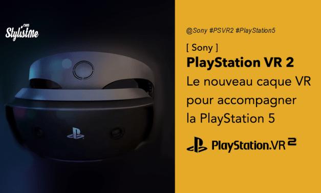 PSVR 2 avis prix test du nouveau casque VR pour Sony PlayStation 4 et 5