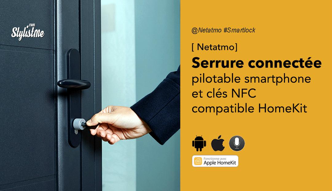 Serrure connectée Netatmo avis prix test cylindre avec clé NFC, HomeKit