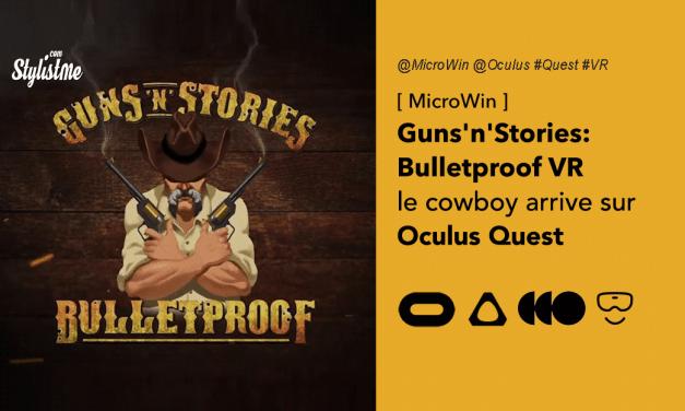 Guns'n'Stories Bulletproof VR test avis prix date jeu Oculus Quest