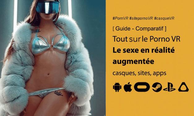 Porn VR : Guide du porno en réalité virtuelle matériel, prix, sites, apps