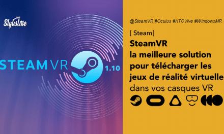 Steam VR c'est quoi, comment l'installer et lancer les jeux sur casques VR