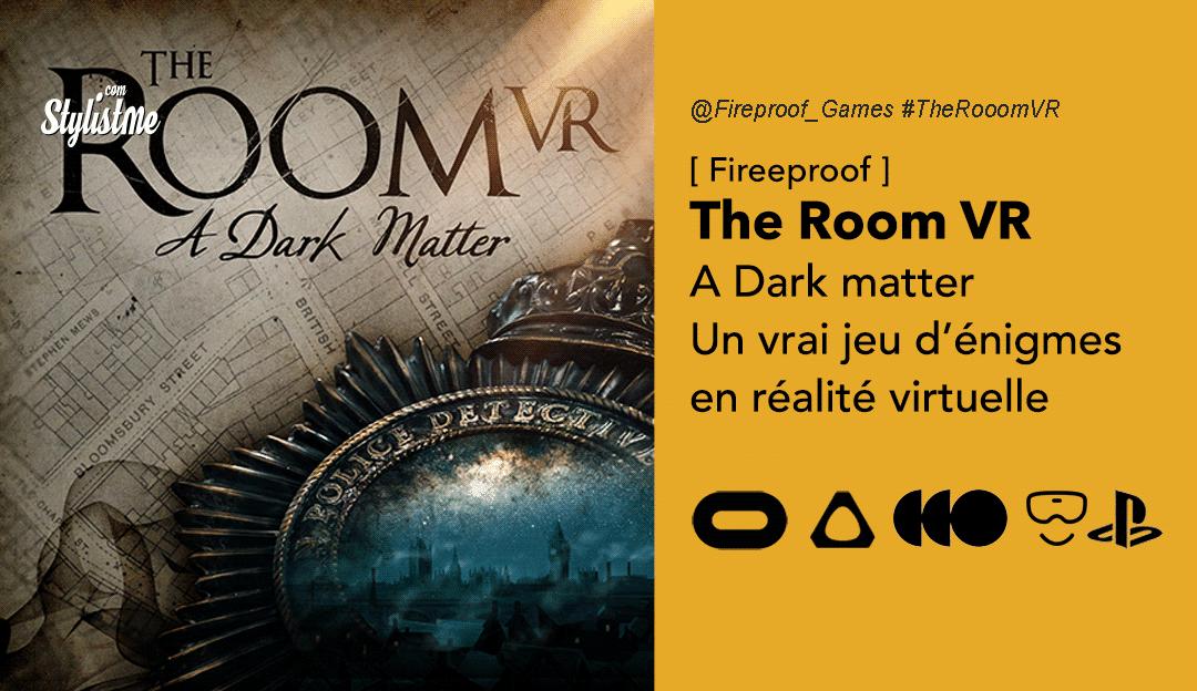 The Room VR A Dark Matter enfin un vrai escape game en réalité virtuelle