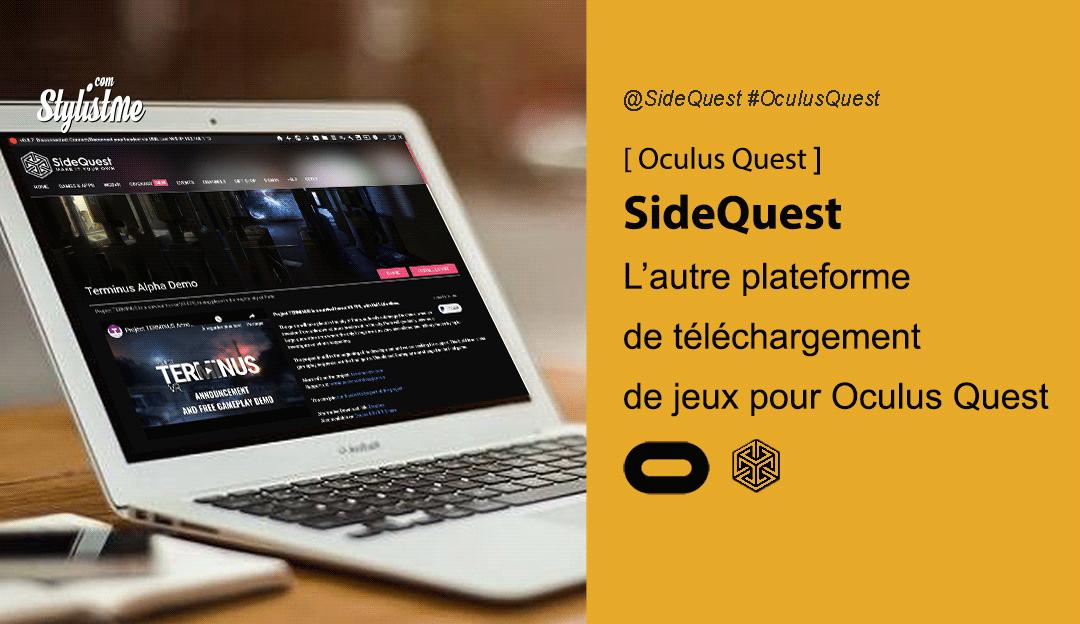 Tuto SideQuest comment l'utiliser avec l'Oculus Quest 2 ou 1
