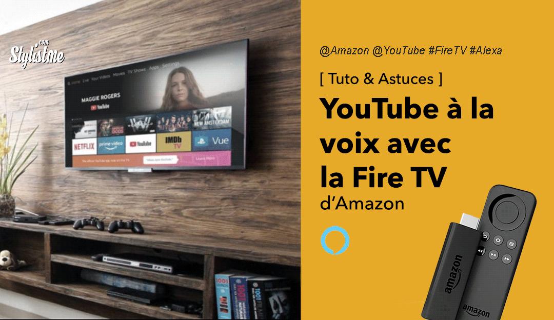Comment utiliser YouTube avec Amazon Fire TV et Amazon Alexa
