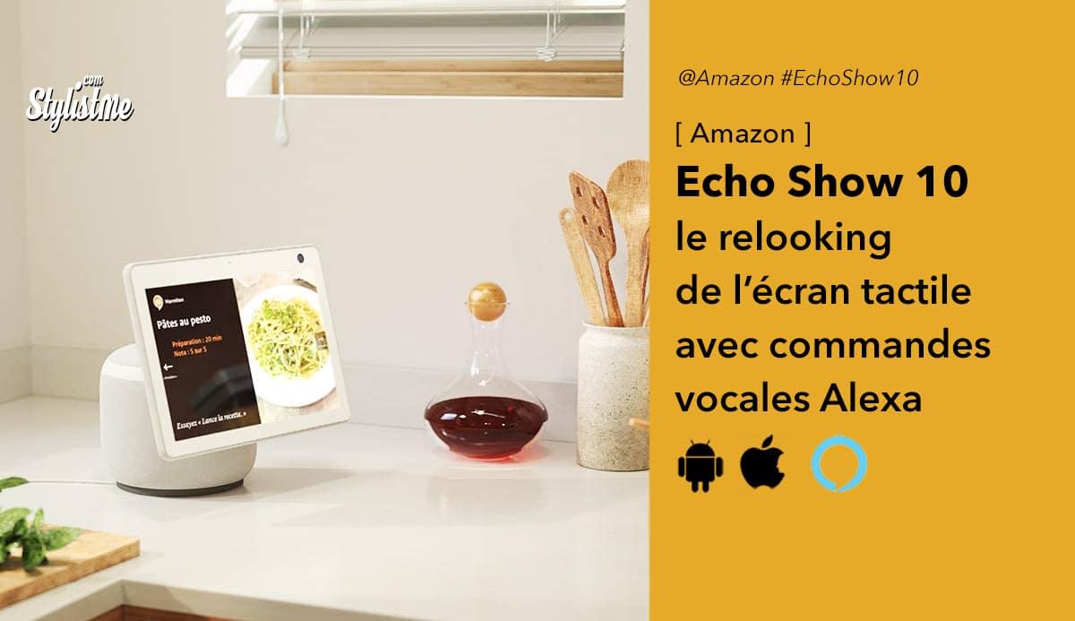 Echo Show 10 avis test Amazon écran Alexa