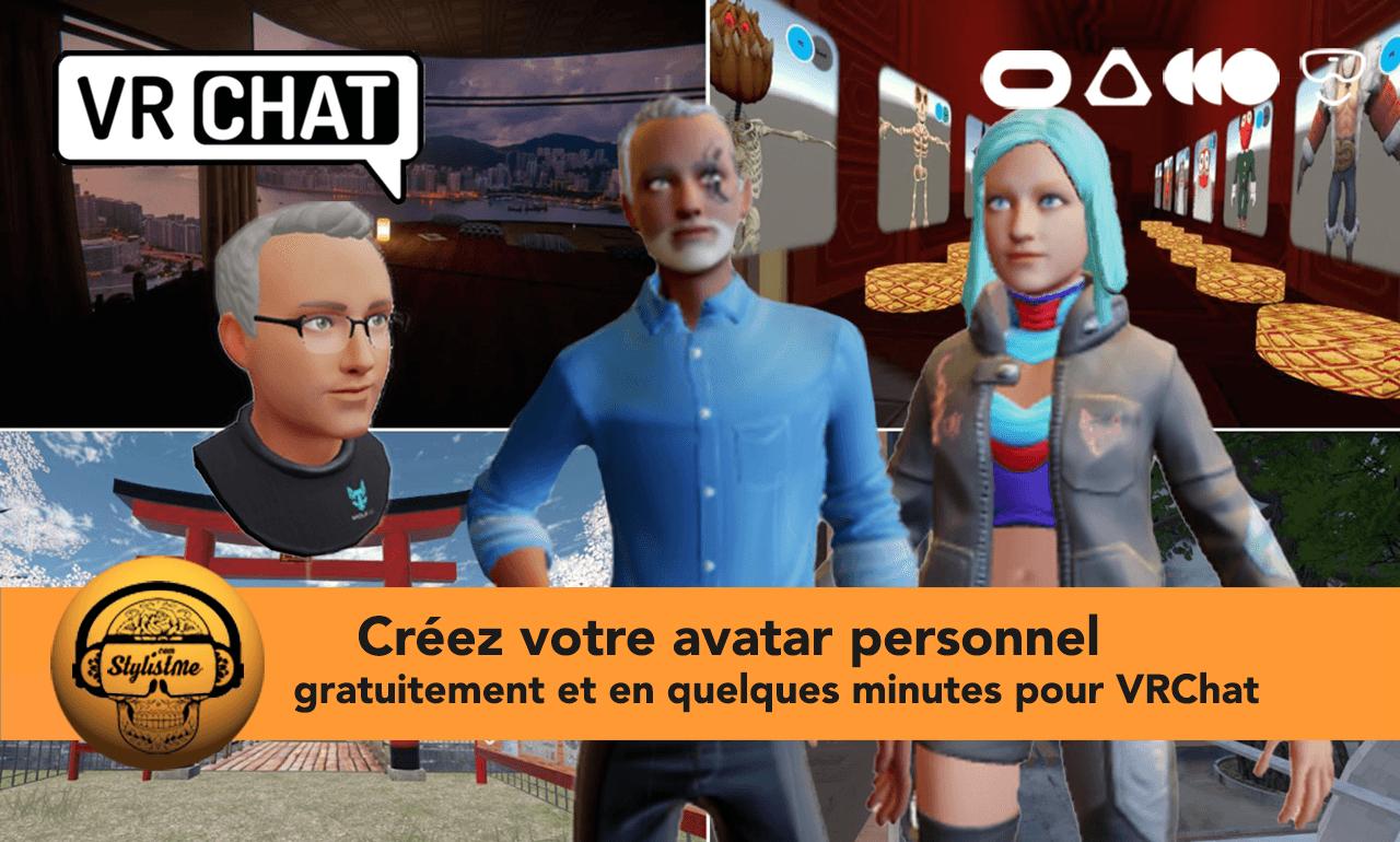 Comment créer votre avatar pour VRChat