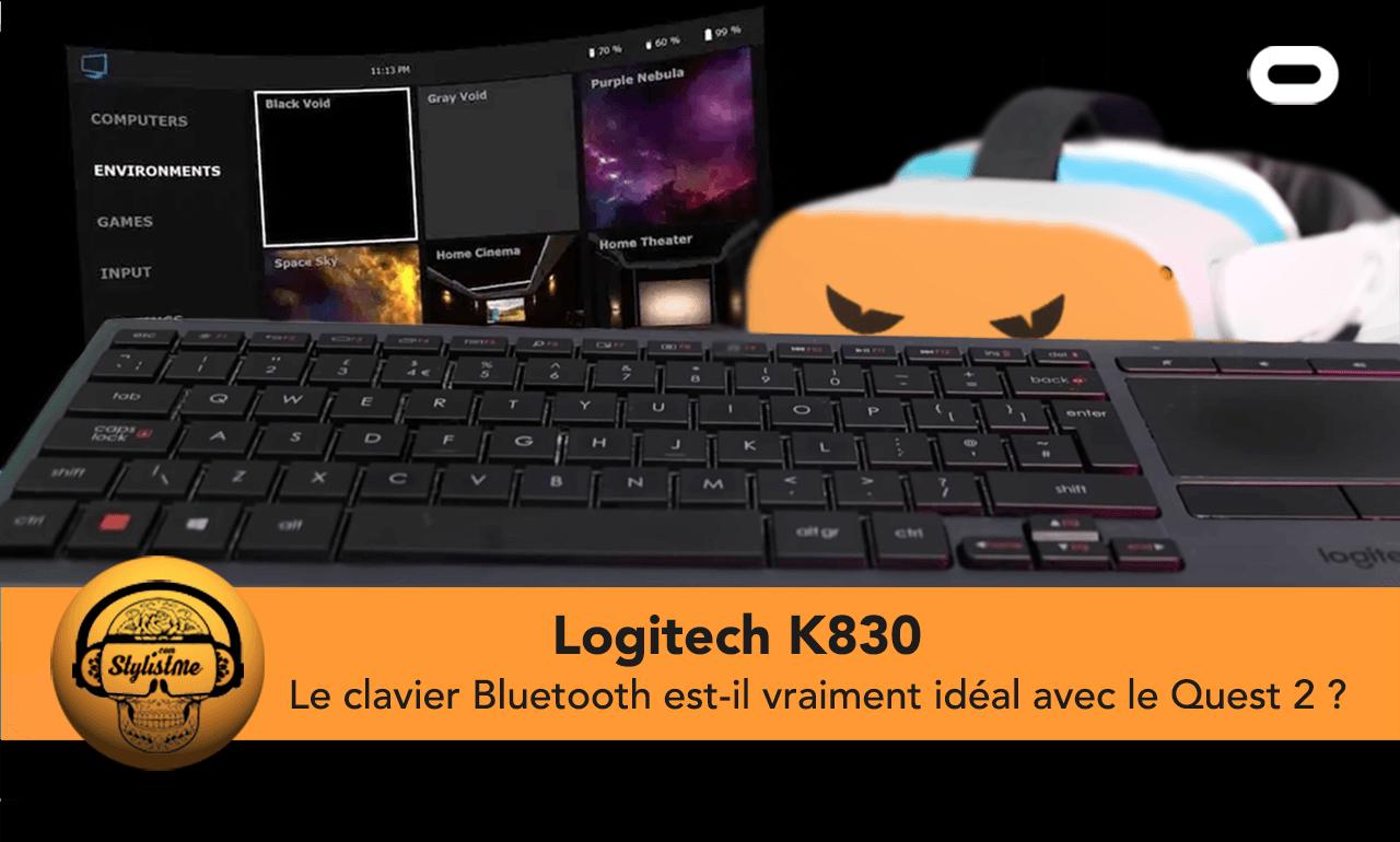 Logitech K830 Quest 2 test avis clavier Bluetooth