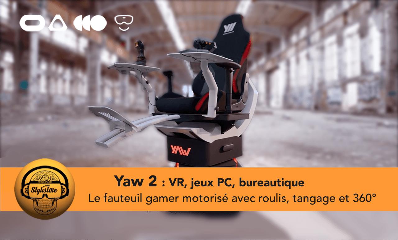 Yaw2 avis test fauteuil gamer motorise VR PC