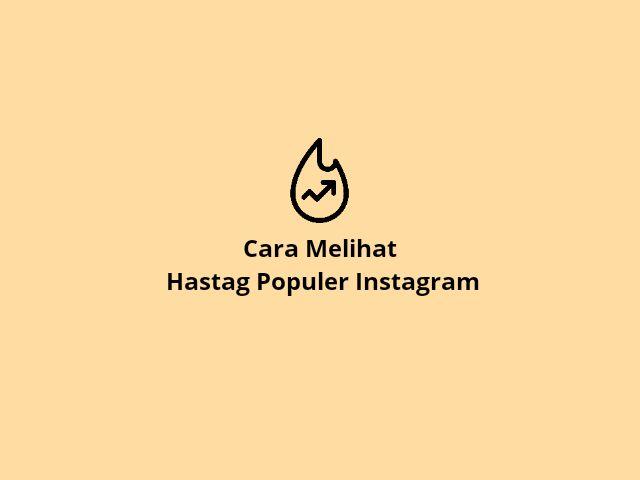 Cara Melihat Hastag Populer Instagram