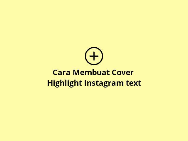Cara Membuat Highlight mudah Instagram
