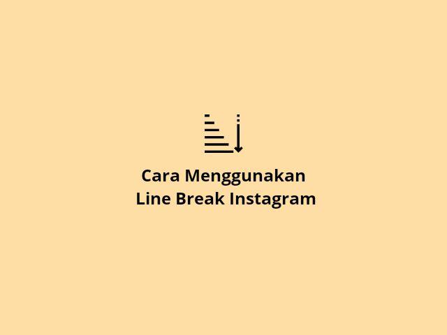 Cara Menggunakan Line Break Instagram